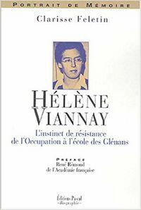 Livre Hélène Viannay: L'instinct de résistance de l'Occupation à l'école des Glénans de Clarisse Feletin