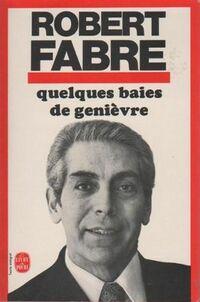 Robert Fabre en couverture de son ouvrage Quelques baies de genièvre